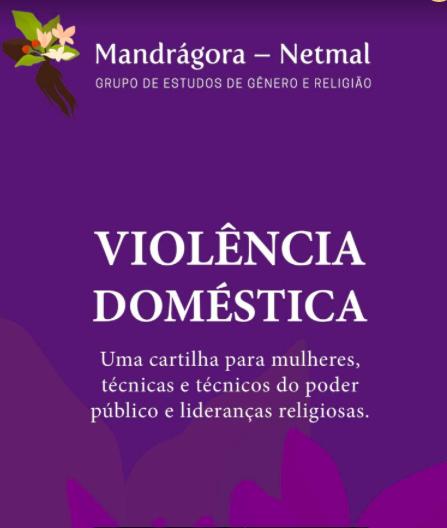 Violência Doméstica: uma cartilha para mulheres, técnicas e técnicos do poder público e lideranças religiosas