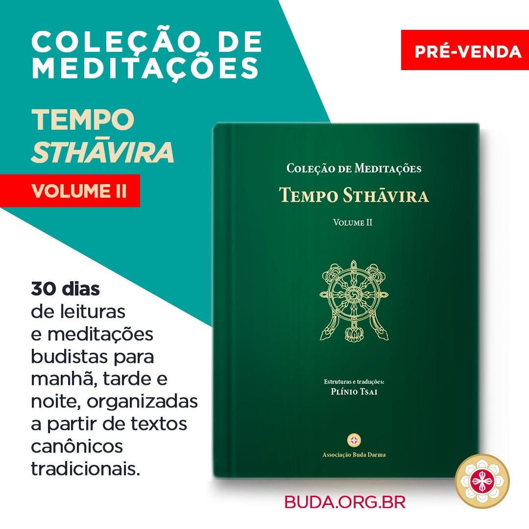 Pré-venda COLEÇÃO E MEDITAÇÕES – TEMPO STHĀVIRA VOL. II