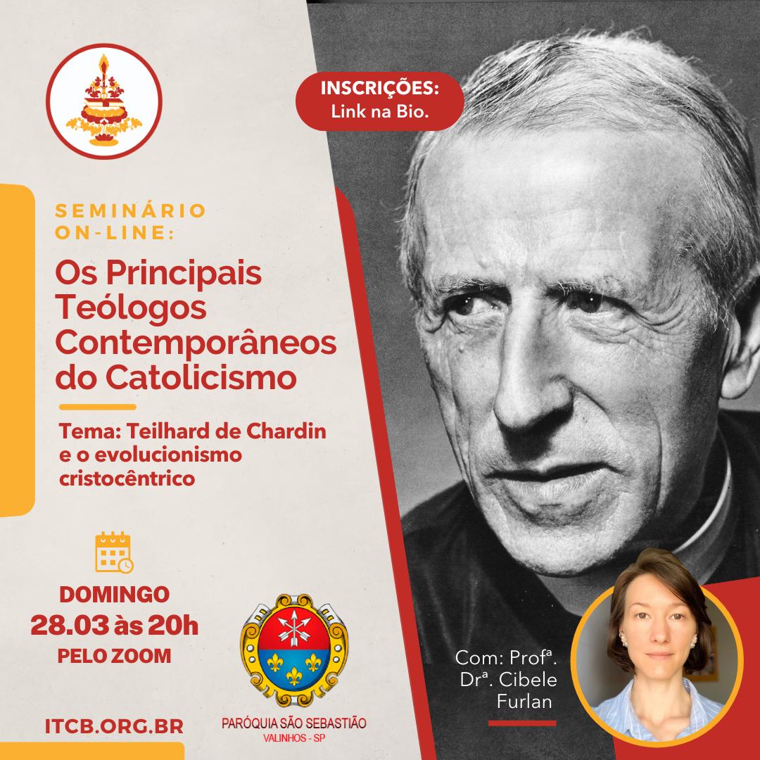 Seminário On-line: Os Principais Teólogos Contemporâneos do Catolicismo – Tema: Teilhard de Chardin e o Evolucionismo Cristocêntrico