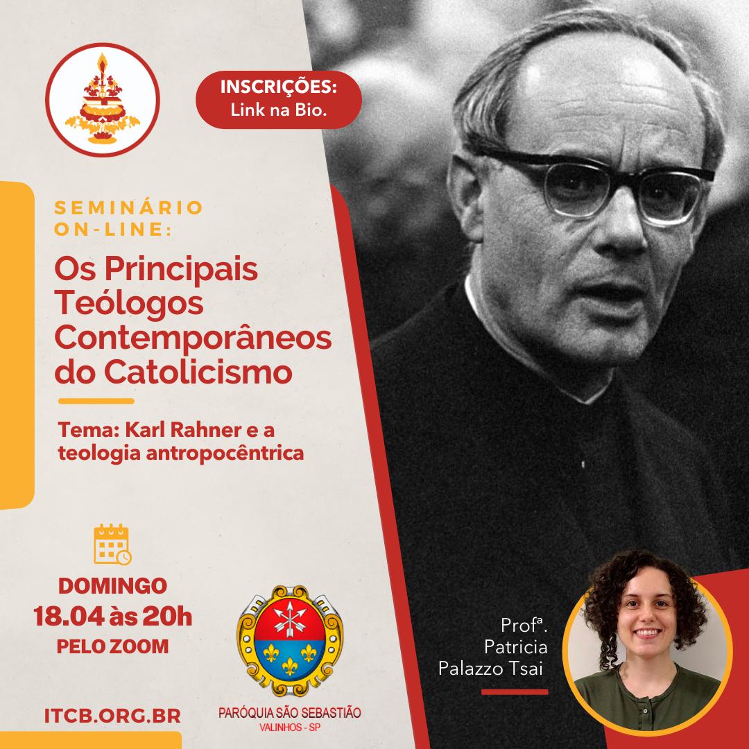Seminário On line: Os Principais Teólogos Contemporâneos do Catolicismo – Tema: Karl Rahner e a teologia antropocêntrica