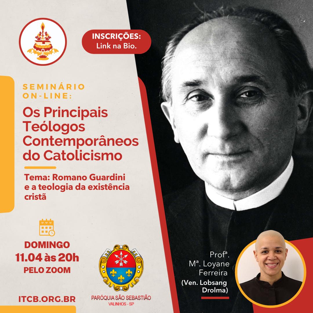 Seminário On-line: Os Principais Teólogos Contemporâneos do Catolicismo – Tema: Romano Guardini e a teologia da existência cristã
