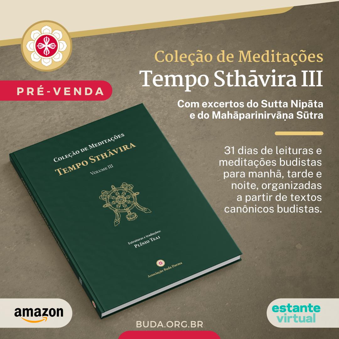 PRÉ-VENDA do Volume III do Tempo Sthāvira da Coleção de Meditações!