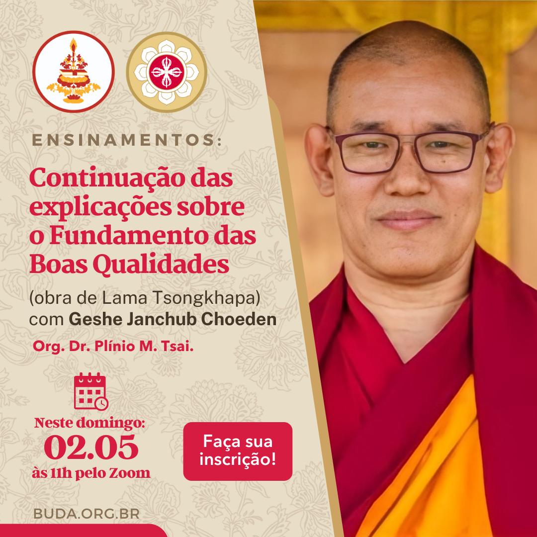 Ensinamentos: Fundamento das Boas Qualidades (obra de Lama Tsongkhapa) com Geshe Janchub Choeden – Parte III