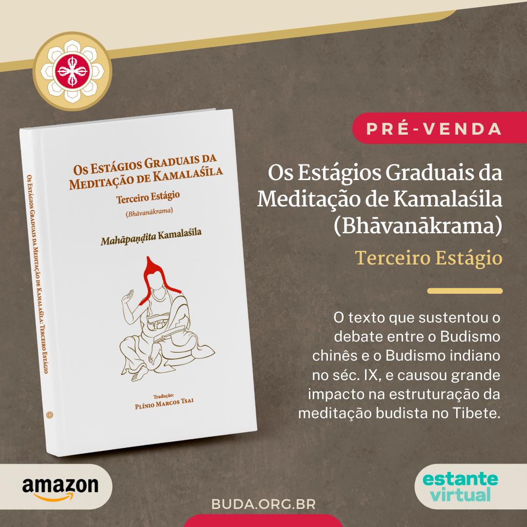 Pré-venda do livro: Os Estágios Graduais da Meditação de Kamalaśila (Bhāvanākrama)