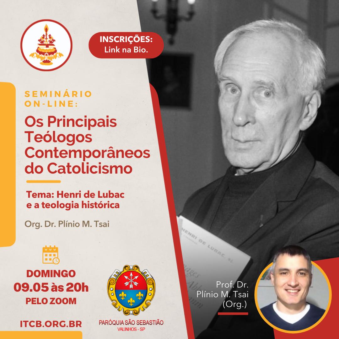 Seminário On line: Os Principais Teólogos Contemporâneos do Catolicismo – Tema: Henri De Lubac e a teologia histórica
